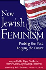 New Jewish Feminism: Probing the Past, Forging the Future Kindle Edition