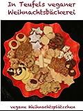 In Teufels veganer Weihnachtsbäckerei: vegane Weihnachtsplätzchen
