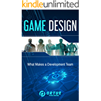 Game Design: What Makes a Development Team? (Introduction to Game Design)
