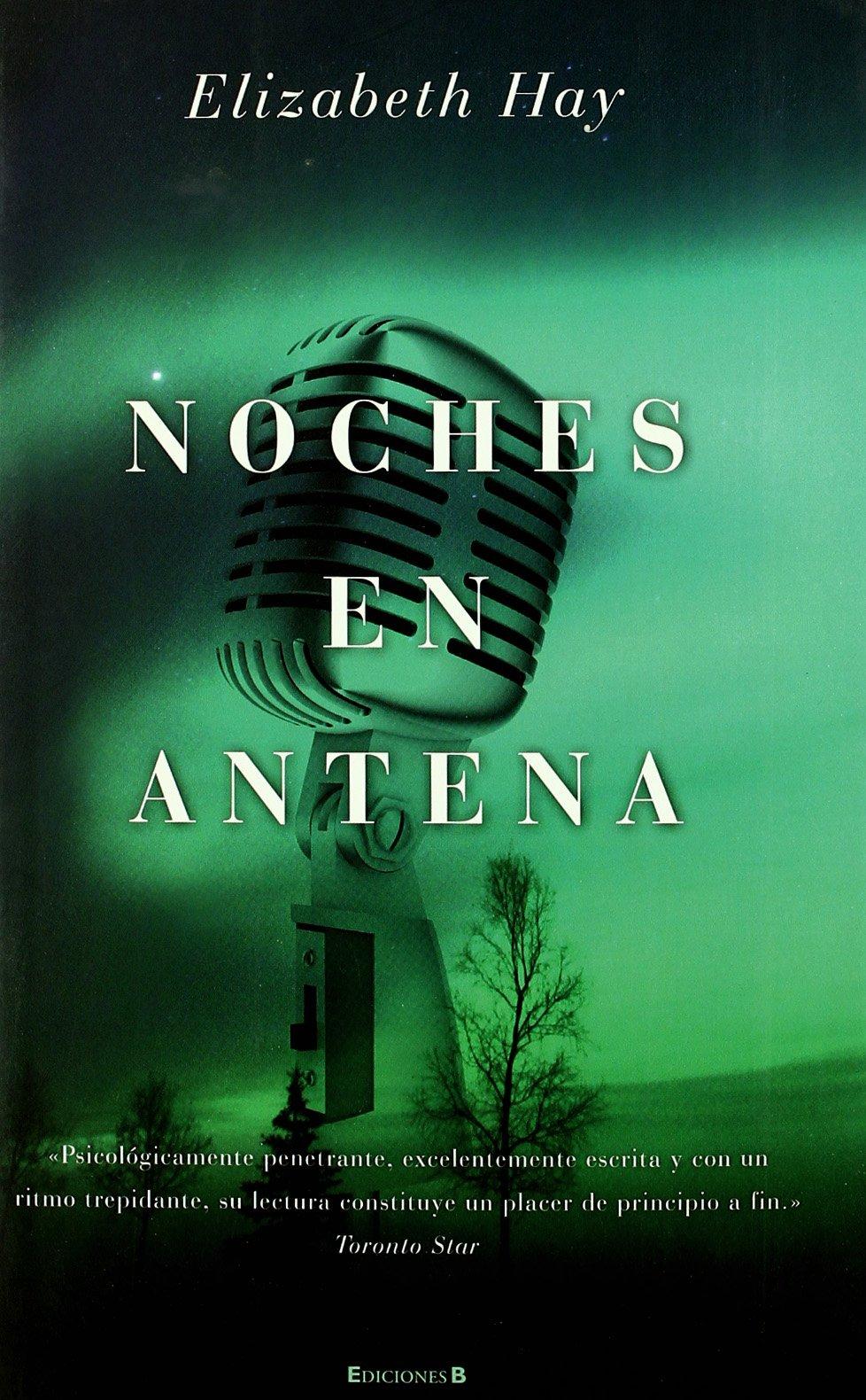 NOCHES EN ANTENA (Grandes novelas): Amazon.es: Hay, Elisabeth ...