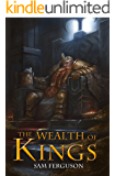The Wealth of Kings