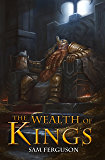 The Wealth of Kings (The Dragon's Champion Book 7)