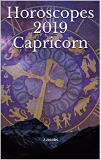 2019 Capricorn Horoscope Guide : A Year Ahead Guide For