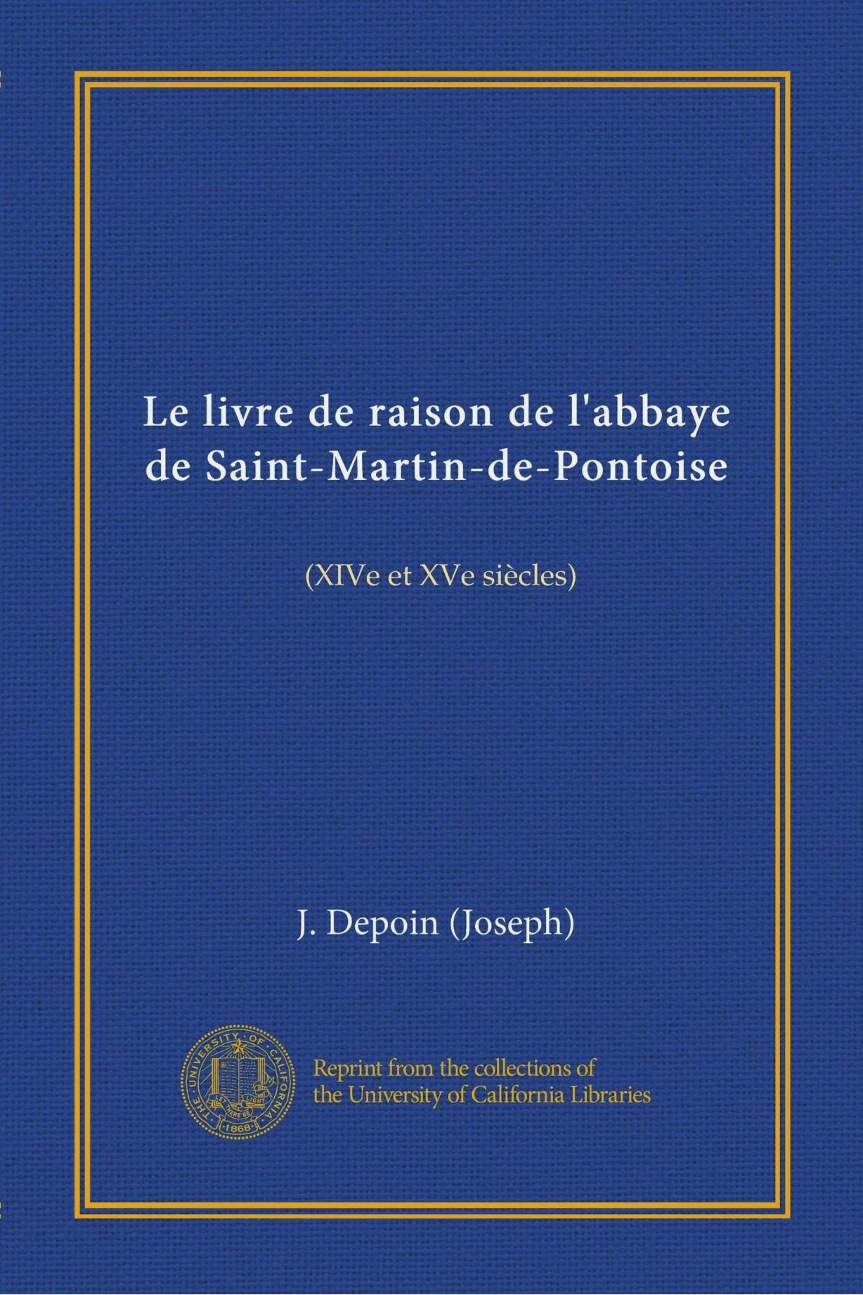 Le livre de raison de l'abbaye de Saint-Martin-de-Pontoise (Vol-1): (XIVe et XVe siècles) (French Edition) ebook