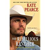 The Rebellious Rancher (The Millers of Morgan Valley)