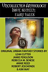 Fairy Tales: A Collected Uncollected Anthology Kindle Edition