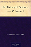 A History of Science — Volume 1