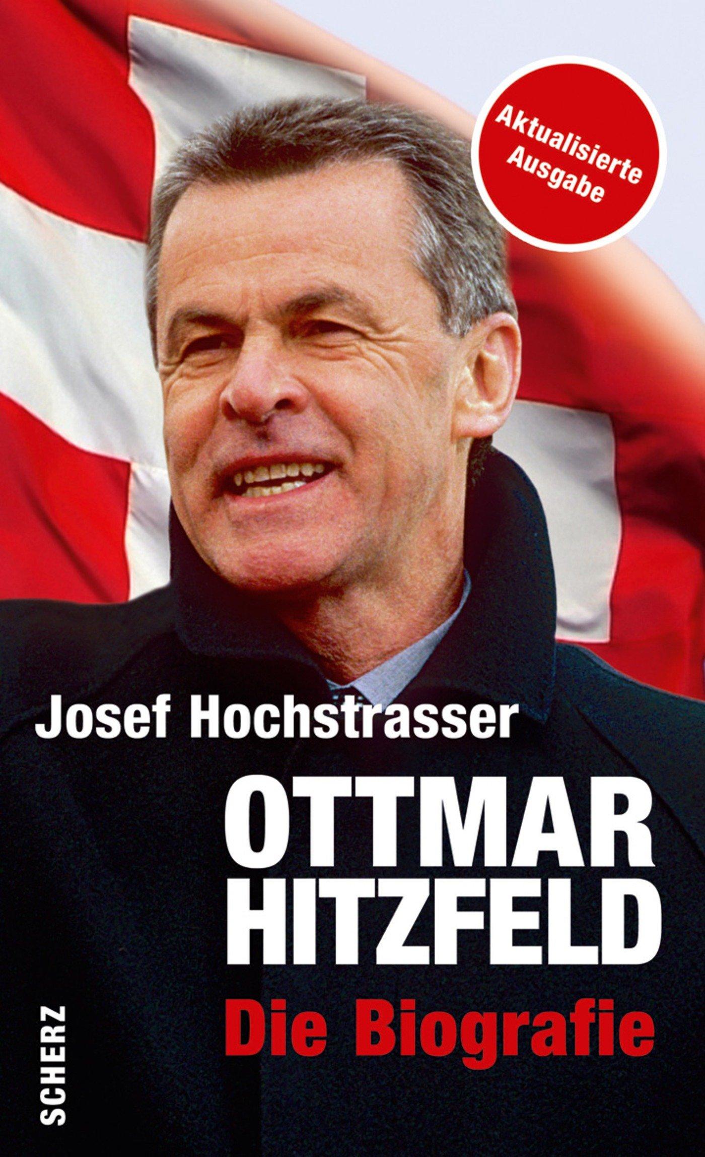 Ottmar Hitzfeld: Die Biographie Broschiert – 13. Oktober 2008 Josef Hochstrasser FISCHER Scherz 3502151717 Ballsport