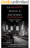 La muerte huele a incienso: Una Semana Santa sangrienta (Inspectora Gabriela Matís nº 1)