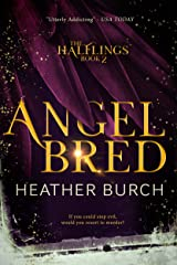 ANGEL BRED: Book Two in the Halflings Series: A Paranormal Young Adult Thrill Ride Kindle Edition
