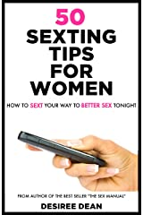 50 Sexting Tips for Women - How to Sext Your Way to Better Sex Kindle Edition