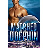 Matched To His Dolphin: An M/M Mpreg Shifter Dating App Romance (The Dates of Our Lives Book 6)