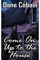 Come On Up to the House Kindle Edition