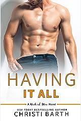 Having It All: A Naked Men Novella Kindle Edition