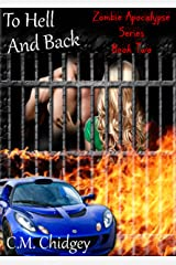 To Hell And Back (Zombie Apocalypse Series, Book 2) Kindle Edition