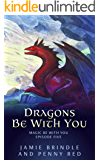 Dragons Be With You: Magic Be With You: Episode Five