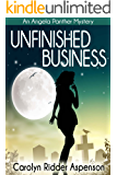 Unfinished Business: An Angela Panther Mystery Book One (The Angela Panther Mystery Series 1)