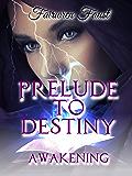 Prelude To Destiny: Awakening