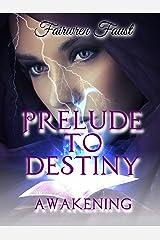 Prelude To Destiny: Awakening Kindle Edition