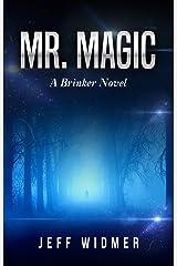 Mr. Magic: A Brinker Novel Kindle Edition