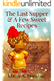 The Last Supper & A Few Sweet Recipes