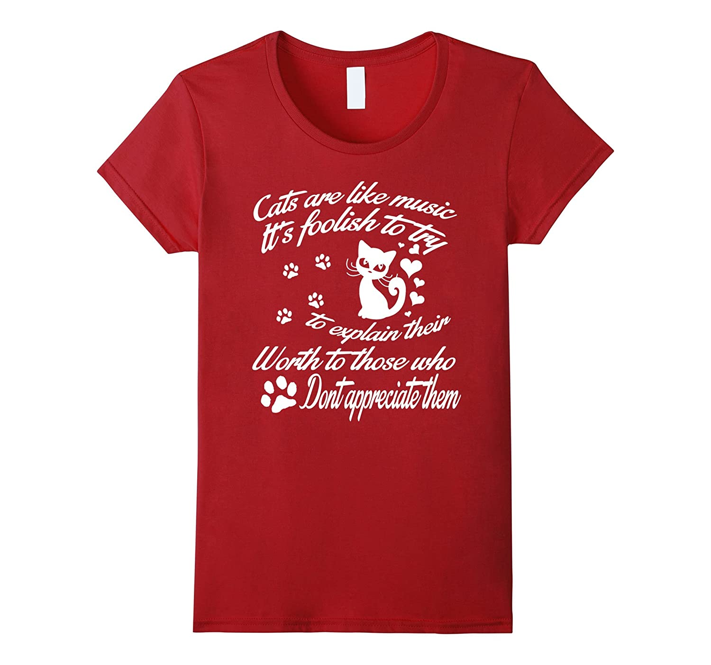 Cats Are Like Music Funny T-Shirt-Awarplus