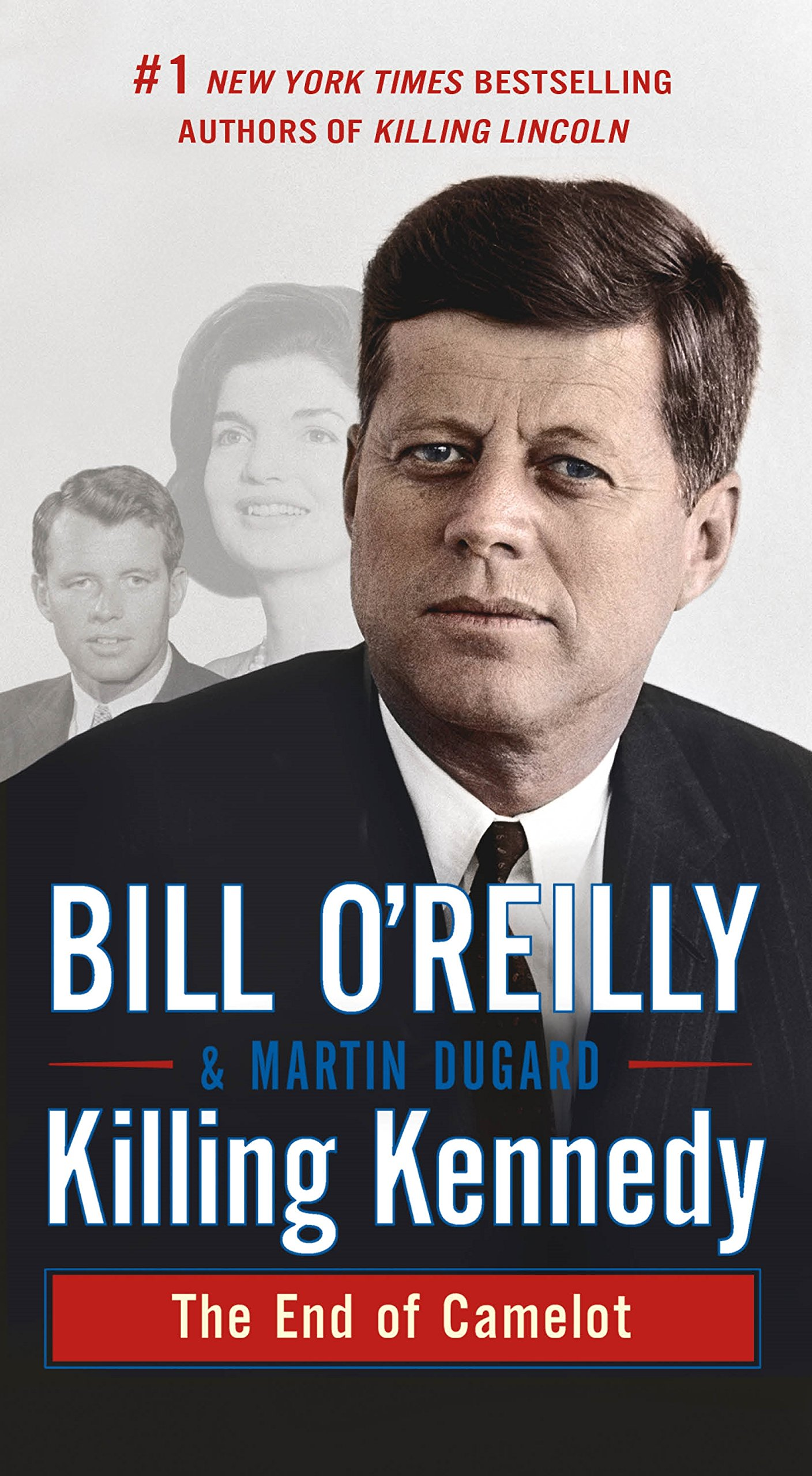 Download Killing Kennedy: The End of Camelot (Bill O'Reilly's Killing Series) PDF