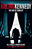 Killing Kennedy: The End of Camelot (English Edition)
