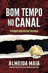 Bom Tempo no Canal: A Conspiração da Energia (John Mello Livro 1) (Portuguese Edition) Kindle Edition