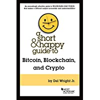 A Short & Happy Guide to Bitcoin, Blockchain, and Crypto (Short & Happy Guides)