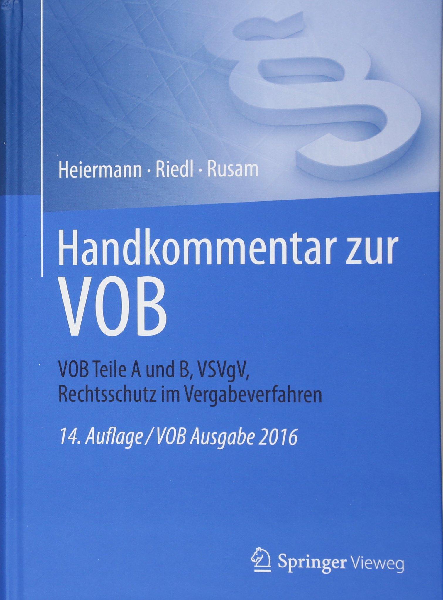 Handkommentar zur VOB: VOB Teile A und B, VSVgV, Rechtsschutz im Vergabeverfahren Gebundenes Buch – 17. November 2017 Wolfgang Heiermann Andrea Kullack Lutz Mansfeld Josef Bauer
