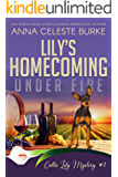 Lily's Homecoming Under Fire Calla Lily Mystery #1 (Calla Lily Mystery Series)