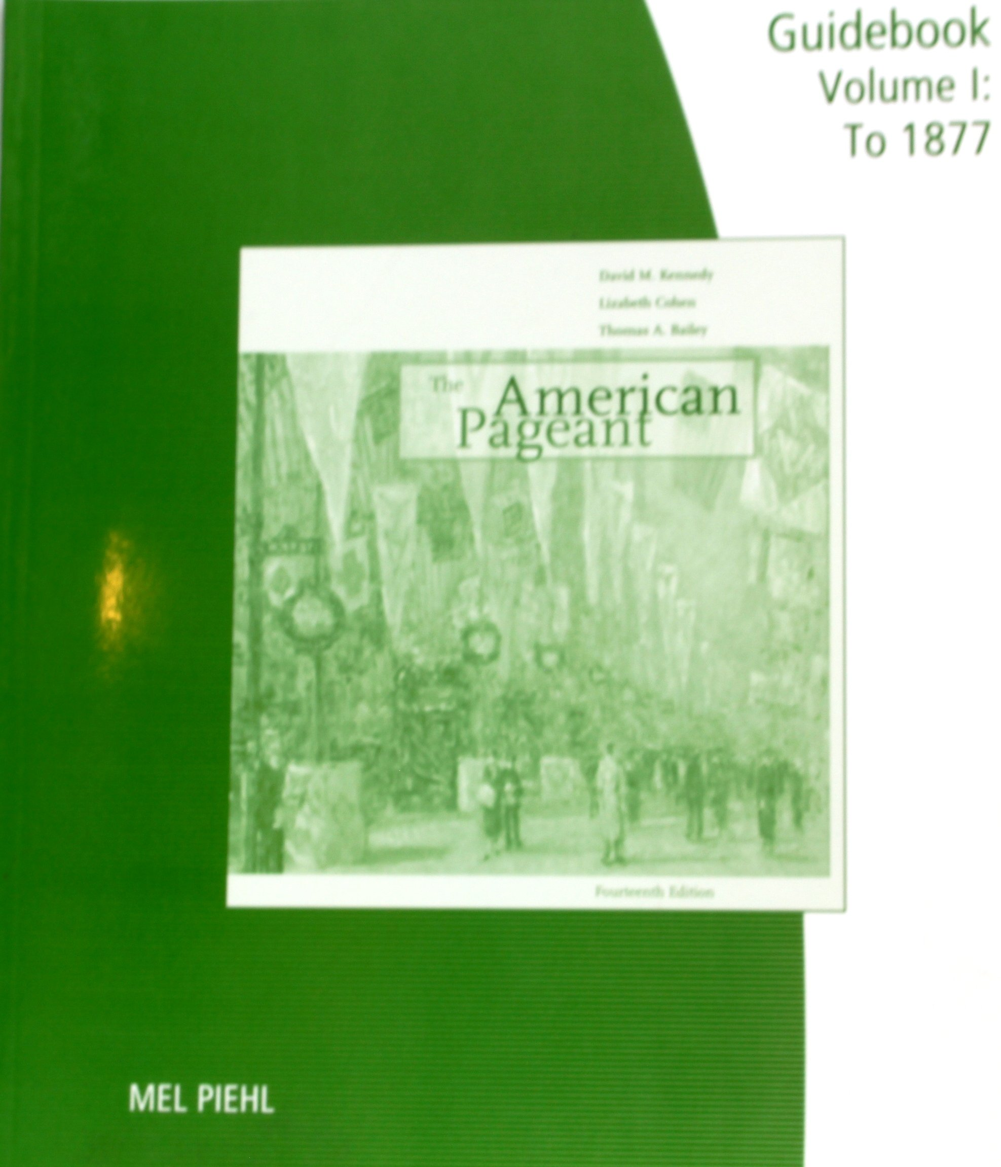American Pageant Guidebook, Vol. 1: To 1877, 14th Edition: David Kennedy:  9780547167008: Amazon.com: Books