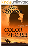 COLOR MY HORSE (Dangerous Odds Book 2)