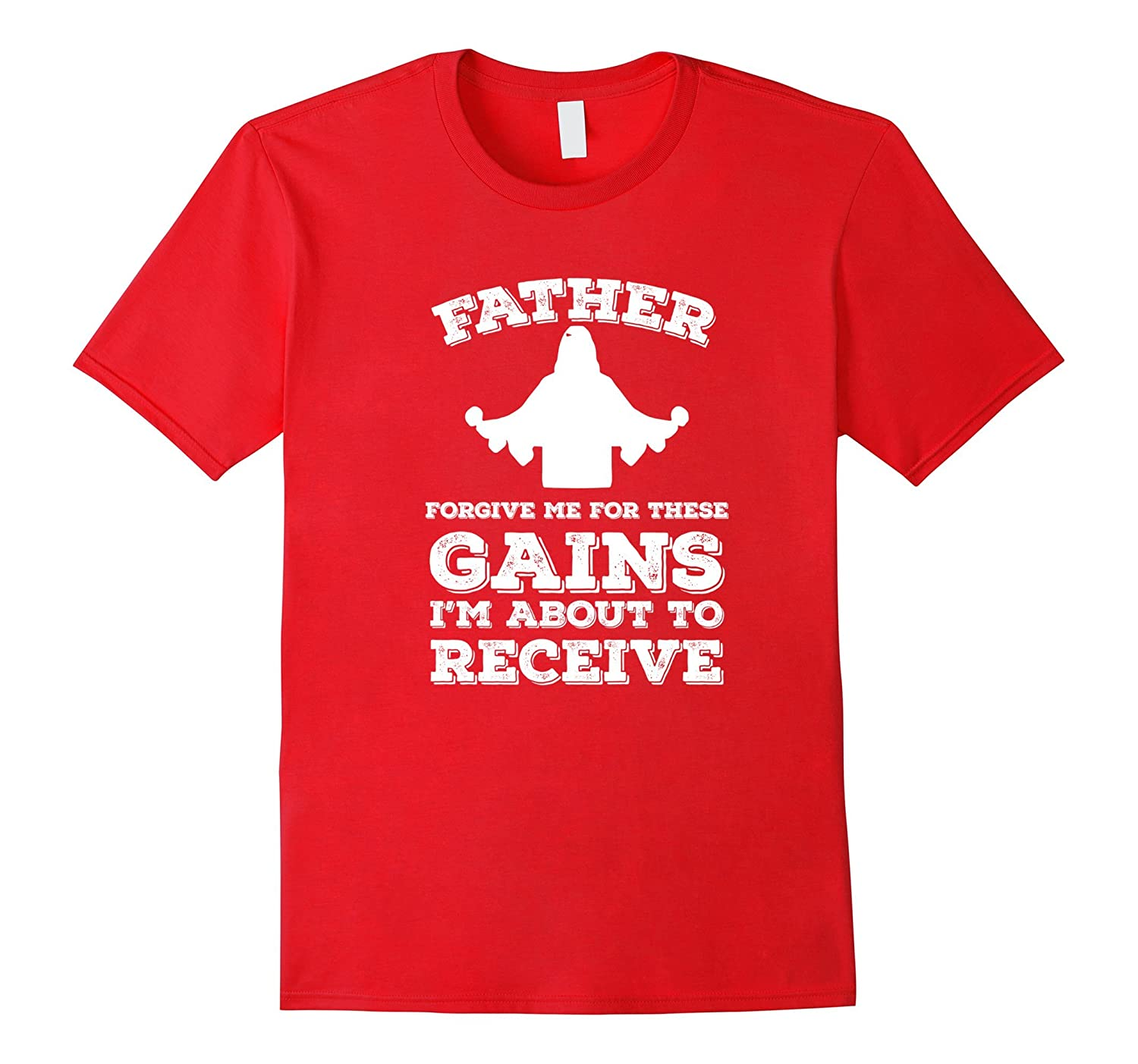 Father Forgive Me For These Gains T Shirt - Gym Shirt-TH