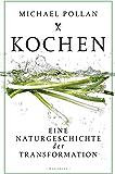 Kochen: Eine Naturgeschichte der Transformation (German Edition)