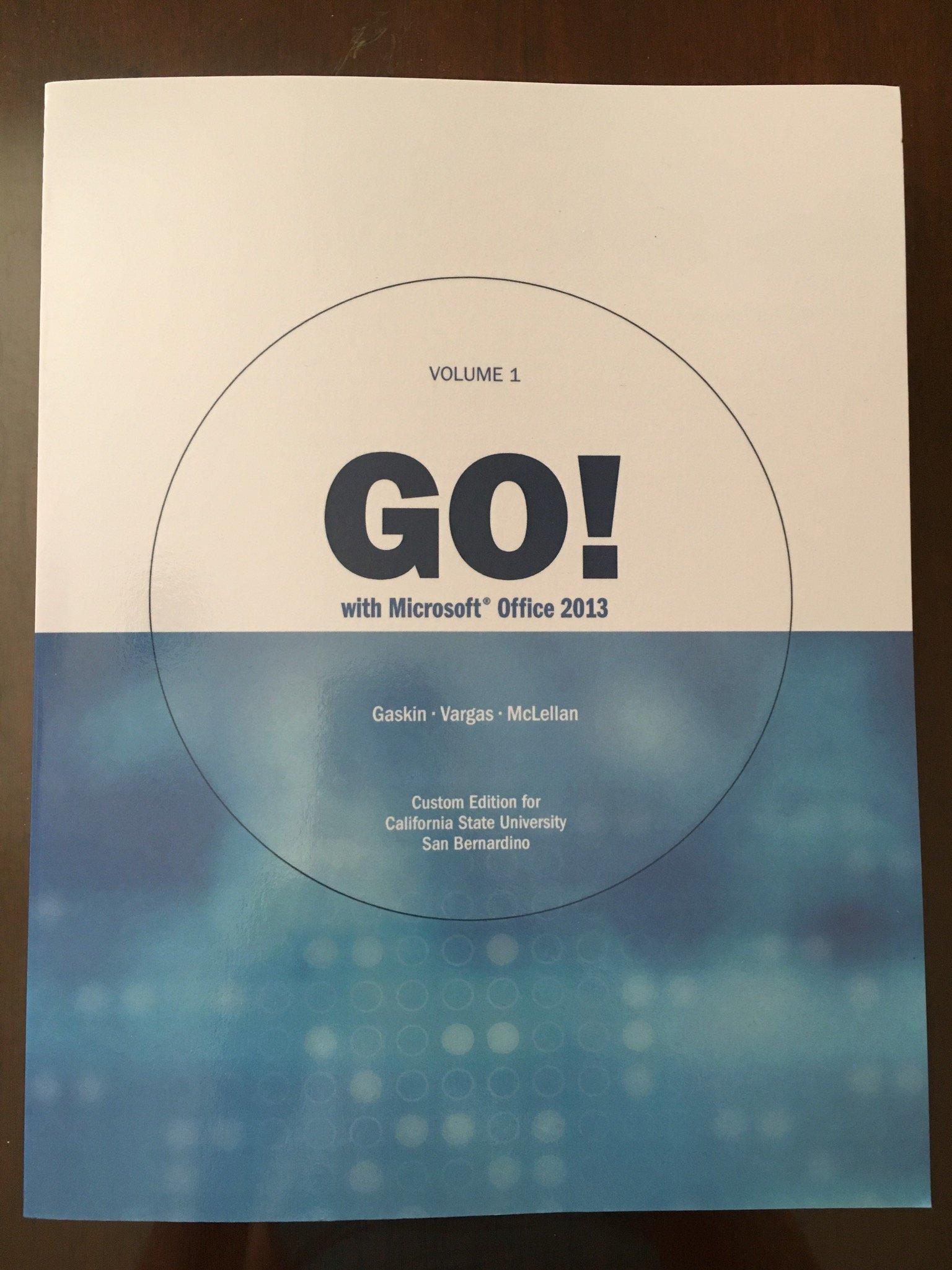 Download Go With Microsoft Office 2013 (vol 1) - Custom Edition for California State University San Bernardino pdf epub