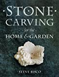 Stone Carving for the Home & Garden