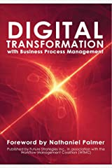 Digital Transformation with Business Process Management: BPM Transformation and Real-World Execution Kindle Edition