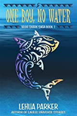 One Boy, No Water (Niuhi Shark Saga Book 1) Kindle Edition