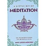 A Little Bit of Meditation: An Introduction to Mindfulness (Volume 7) (Little Bit Series)
