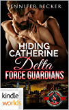 Special Forces: Operation Alpha: Hiding Catherine (Kindle Worlds) (Delta Force Guardians Book 1) (Kindle Worlds)
