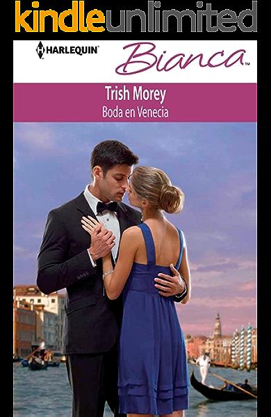 Boda En Venecia Bianca Spanish Edition Kindle Edition By Morey Trish Sánchez Hoyos Amparo Literature Fiction Kindle Ebooks Amazon Com