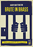 Brute In Brass