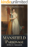 Mansfield Parsonage: A Mansfield Park Regency Novel