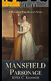 Mansfield Parsonage: A Mansfield Park Regency Novel