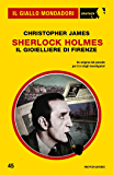 Sherlock Holmes - Il gioielliere di Firenze (Il Giallo Mondadori Sherlock)