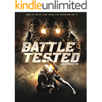 Battle Tested: How To Train Like Your Life Depends On It (English Edition)