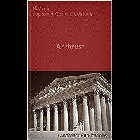 Antitrust: Historic Supreme Court Decisions (LandMark Case Law)