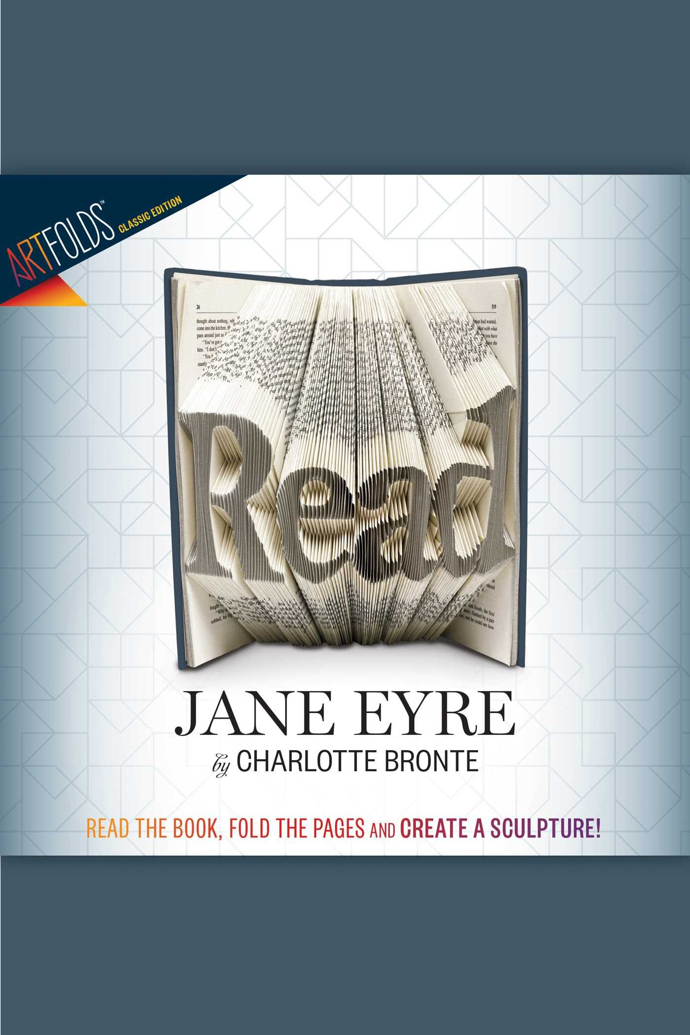 ArtFolds: Read: Jane Eyre (ArtFolds Classic Editions): Charlotte Bronte:  9780794433338: Amazon.com: Books